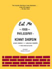 Eat Me: The Food and Philosophy of Kenny Shopsin Cover Image