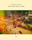 Shahidul Alam: The Tide Will Turn Cover Image