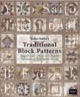 Yoko Saito's Traditional Block Patterns: Bag and Quilt Projects Using 66 Traditional Patchwork Blocks Cover Image