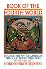 Book of the Fourth World: Reading the Native Americas Through Their Literature Cover Image