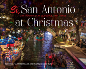 Sí, San Antonio: Our Favorite Places, People, and Things at Christmas Cover Image