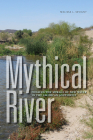 Mythical River: Chasing the Mirage of New Water in the American Southwest Cover Image