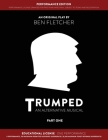 TRUMPED (An Alternative Musical) Part One Performance Edition, Educational One Performance Cover Image
