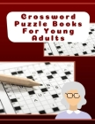 Crossword Puzzle Books For Young Adults: Middle School Brain Teasers, It's smart, Big & Easy Crosswords Puzzle Book, Puzzle Books for Adults Large Pri Cover Image