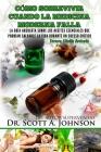 Como sobrevivir cuando la medicina moderna falla - tercera edicion: La guia absoluta sobre los aceites esenciales que podrian salvarle la vida durante Cover Image