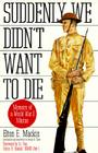 Suddenly We Didn't Want to Die: Memoirs of a World War I Marine Cover Image
