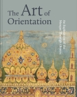 The Art of Orientation: An Exploration of the Mosque Through Objects Cover Image