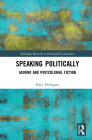 Speaking Politically: Adorno and Postcolonial Fiction (Routledge Research in Postcolonial Literatures) Cover Image
