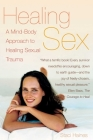 Healing Sex: A Mind-Body Approach to Healing Sexual Trauma Cover Image