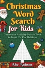 Christmas Word Search for Kids: Christmas Activity Puzzle Book to Light Up The Holidays Cover Image