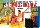 Paper Models That Move: 14 Ingenious Automata, and More (Dover Books on Papercraft and Origami) Cover Image
