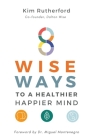 8 Wise Ways: To A Healthy Happier Mind Cover Image