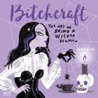 Bitchcraft Wall Calendar 2019: The Art of Being a Wicked Woman Cover Image