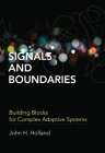 Signals and Boundaries: Building Blocks for Complex Adaptive Systems Cover Image