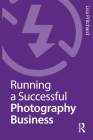 Running a Successful Photography Business Cover Image