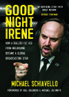 Good Night Irene: How a Bullied Fat Kid from Melbourne Became a Global Broadcasting Star Cover Image