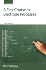 A First Course in Electrode Processes: Rsc Cover Image