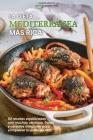 La dieta mediterránea más rica: 50 recetas equilibradas con muchas verduras, frutas y cereales integrales para enriquecer tu estilo de vida - The Rich Cover Image