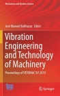 Vibration Engineering and Technology of Machinery: Proceedings of Vetomac XV 2019 (Mechanisms and Machine Science #95) Cover Image