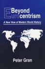 Beyond Eurocentrism: A New View of Modern World History Cover Image