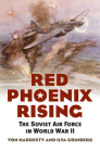 Red Phoenix Rising: The Soviet Air Force in World War II Cover Image
