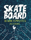 Skateboard Design Templates Sketchbook: Templates for drawing and creating your own Skateboard designs with Five Different Designs 124 Page Cover Image