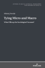 Tying Micro and Macro; What Fills up the Sociological Vacuum? Cover Image