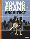 Young Frank, Architect Cover Image