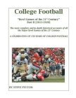 College Football Bowl Games of the 21st Century - Part II {2011-2020} Cover Image