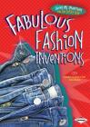 Fabulous Fashion Inventions (Awesome Inventions You Use Every Day) Cover Image