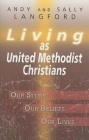 Living as United Methodist Christians: Our Story, Our Beliefs, Our Lives Cover Image
