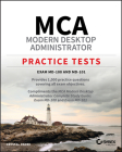 MCA Modern Desktop Administrator Practice Tests: Exam MD-100 and MD-101 Cover Image