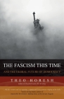 The Fascism this Time: and the Global Future of Democracy Cover Image