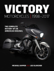 Victory Motorcycles 1998-2017: The Complete History of an American Original Cover Image