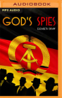 God's Spies: The Stasi's Cold War Espionage Campaign Inside the Church Cover Image