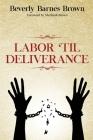 Labor Til' Deliverance Cover Image