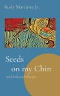 Seeds on my Chin: and Selected Poems Cover Image