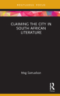 Claiming the City in South African Literature Cover Image