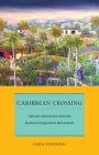 Caribbean Crossing: African Americans and the Haitian Emigration Movement (Early American Places #11) Cover Image