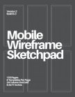 Mobile Wireframe Sketchpad: Dark Gray Cover Image
