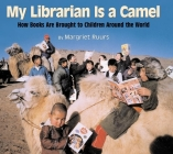 My Librarian is a Camel: How Books Are Brought to Children Around the World Cover Image