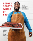 Rodney Scott's World of BBQ: Every Day Is a Good Day: A Cookbook Cover Image