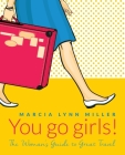 You go girls!: The Woman's Guide to Great Travel Cover Image