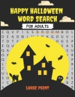 Happy Halloween Word Search for Adults Large Print: Halloween Word Search Large Print Puzzle Book Fun for Adults and Kids, Halloween Word Search, From Cover Image