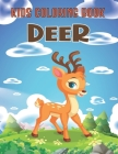 Kids Coloring Book Deer: A Super Fun Deer Coloring Books For Kids Unique Coloring Pages Cover Image