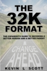 The 32K Format: : The CoParent's Guide To Becoming A Better Person And A Better Parent Cover Image
