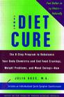 The Diet Cure: The 8-Step Program to Rebalance Your Body Chemistry and End Food Cravings, Weight Problems, and Mood Swings--Now Cover Image