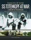 SS Totenkopf at War: A History of the Division (Images of War) Cover Image