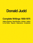 Donald Judd: Complete Writings 1959-1975: Gallery Reviews, Book Reviews, Articles, Letters to the Editor, Reports, Statements, Complaints Cover Image