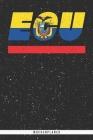 ECU: Ecuador Wochenplaner mit 106 Seiten in weiß. Organizer auch als Terminkalender, Kalender oder Planer mit der ecuadoria Cover Image